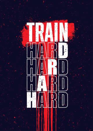 Train Hard. Strong Workout Gym Distressed Motivation Banner Concept Print on Grunge Background
