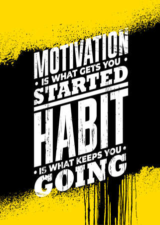 Motivation Is What Gets You Started. Habit Is What Keeps You Going. Strong Workout Gym Quote Banner On Rough Grunge Background Ilustração
