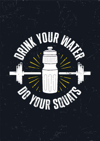 Drink Your Water. Do Your Squats. Strong Workout Gym Motivation Quote Banner On Rough Grunge Background Çizim