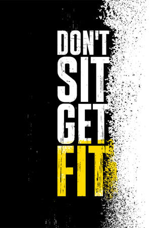 Dont Sit Get Fit. Inspiring Workout Gym Typography Motivation Quote Illustration On Craft Spray Urban Background