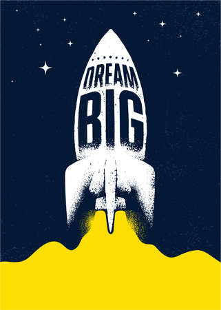 Dream Big. Space Ship Typography Illustration. Inspiring Textured Motivation Quote Illustration. Distressed Banner With Stain Çizim