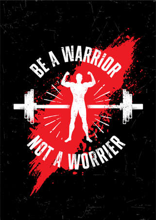 Be A Warrior. Not A Worrier. Gym Typography Inspiring Workout Motivation Quote. Barbell Illustration On Rough Wall Urban Background With Brush Stroke