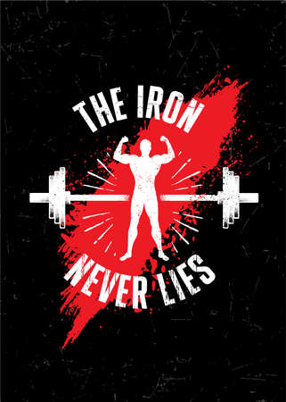 The Iron Never Lies. Gym Typography Inspiring Workout Motivation Quote Banner. Grunge Illustration On Rough Wall Urban Background
