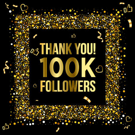 Thank you 100k or hundred thousand followers peoples, online social group, happy banner celebrate, gold and black design. Vector illustration