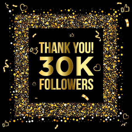 Thank you 30k or thirty thousand followers peoples, online social group, happy banner celebrate, gold and black design. Vector illustration