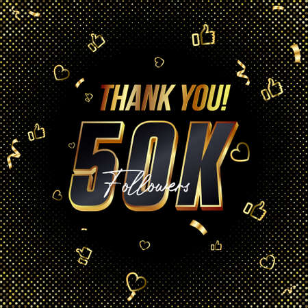 Thank you 50K followers 3d Gold and Black Font and confetti. Vector illustration 3d numbers for social media 50000 or Fifty Thousand followers, Thanks followers, blogger celebrates subscribers, likes