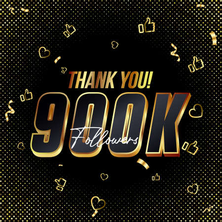 Thank you 900K followers 3d Gold and Black Font and confetti. Vector illustration numbers for social media 900000 or Nine Hundred Thousand followers, blogger thanks, celebrate subscribers and likes.