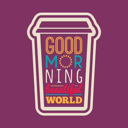 Good morning beautiful world typography.Motivational poster in flat style