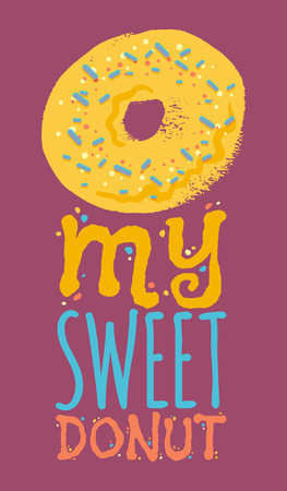 donut style: My sweet donut vector typography.Lovely poster in flat style Illustration