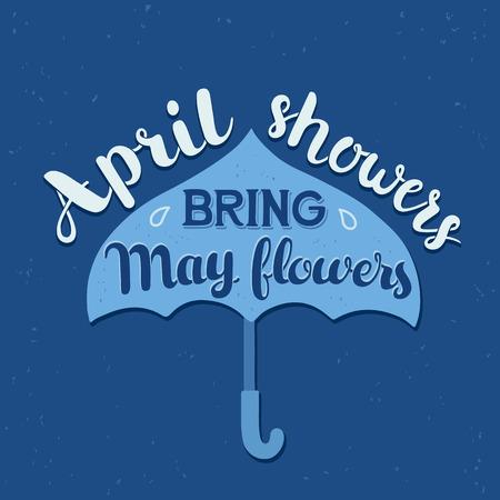 손으로 그린 서예 문자 포스터 : 우산 동기 부여 인용 4월 조금 가져 월 꽃. 타이 포 그래피 벡터 일러스트 레이 션.