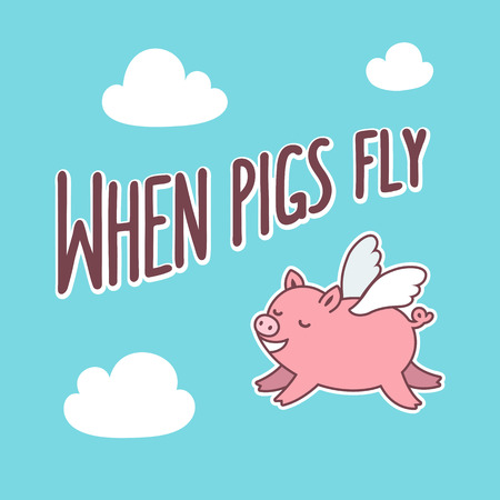 When pigs fly text lettering on sky with clouds and cute cartoon pig.