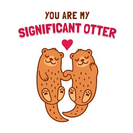 Coppia cute cartone animato lontra mano nella mano con il testo Tu sei mio significativo Otter. illustrazione biglietto di auguri di Funny Valentine.
