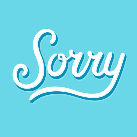 Sorry calligraphy hand lettering text, apology card. Vector illustration. Illustration