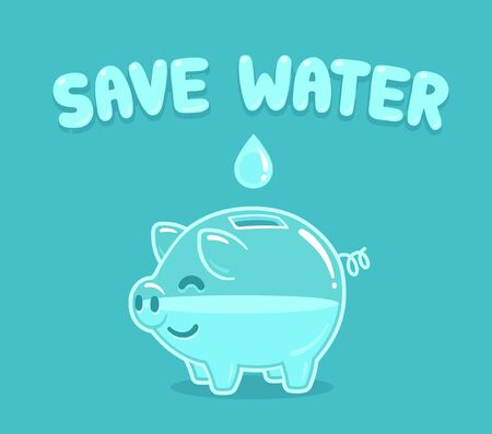 Cartoon piggy bank with drop of water and text Save water. Environment conservation concept and saving money on bills. Vector clip art illustration.