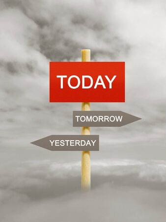 yesterday: Today Tomorrow Yesterday imitation signpost on time concept Stock Photo