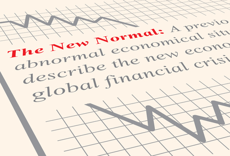 become: Close up to the definition of the term The New Normal which has become popular in economics