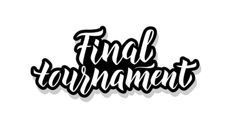 Final tournament calligraphy template text for your design illustration concept. Handwritten lettering title vector words on white isolated background