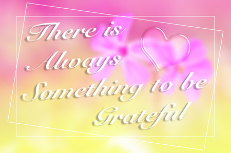 always: There is always something to be grateful
