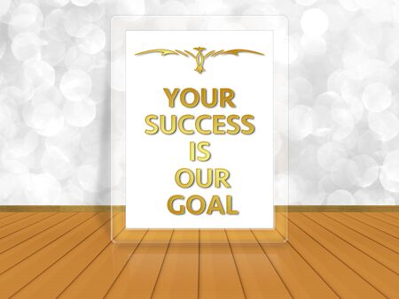 our: your success is our goal on white bokeh background