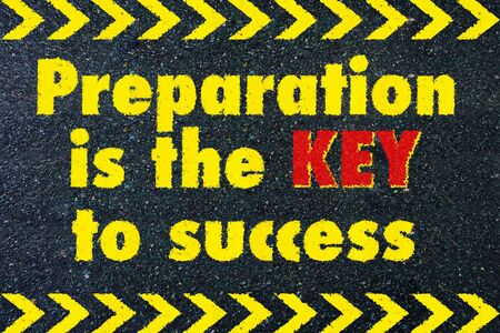 Preparation is the key to success motivational quote on road Standard-Bild