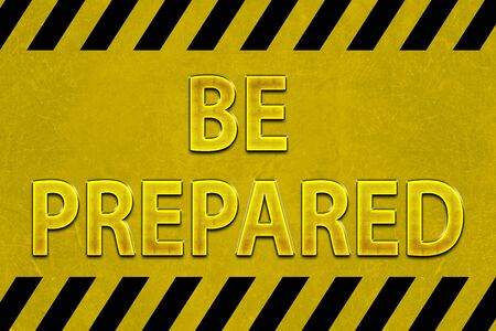 be prepared: BE PREPARED message Stock Photo