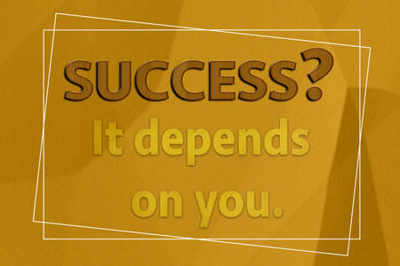 depends: Success It depends on you motivation on brown paper Stock Photo