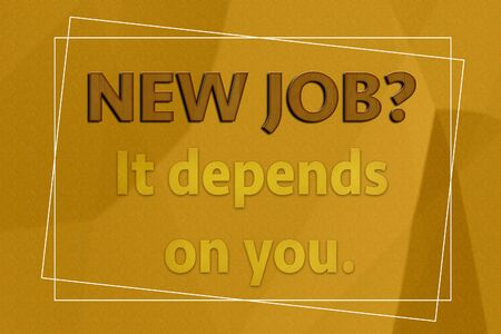 depends: New job It depends on you motivation on brown paper Stock Photo