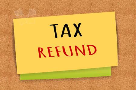 tax refund: TAX REFUND on sticky note