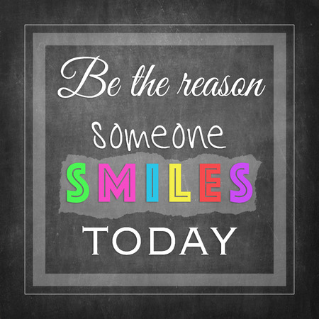 someone: Be the reason someone smiles today Stock Photo