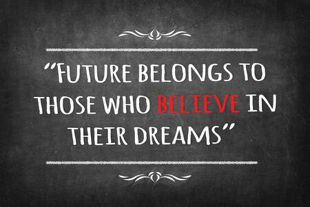 Future belongs to those who believe in their dreams on Blackboard