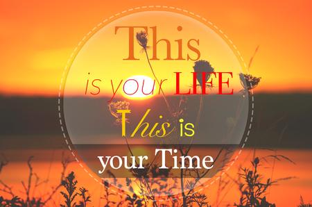 Das ist dein Leben Dies ist Ihre Zeit - motivierend Inspirational Zitat Standard-Bild