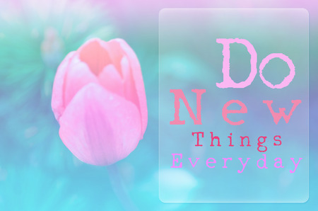 Do new things every day - Inspiration quote