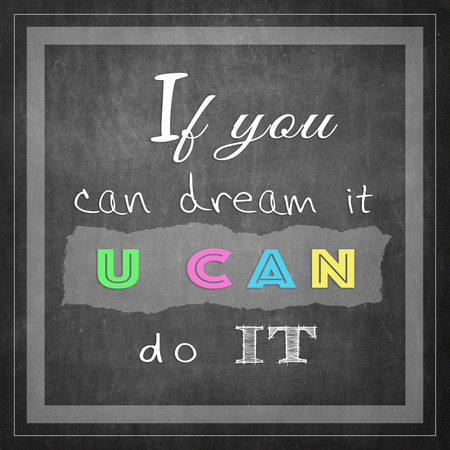 you can do it: If you can dream it you can do it - Motivational Quote for Inspirational Art Stock Photo