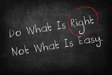 Do What Is Right, Not What Is Easy on blackboard Stock fotó