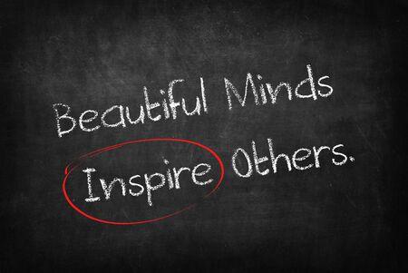 beautiful minds inspire others words on Blackboard
