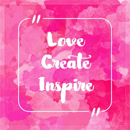 create: Love Create Inspire - Inspirational quote Stock Photo