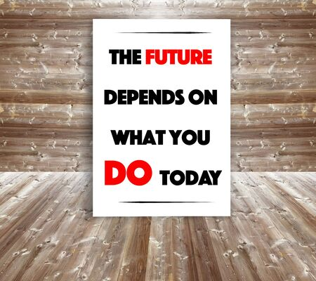 depend: The future depend on what you do today Stock Photo