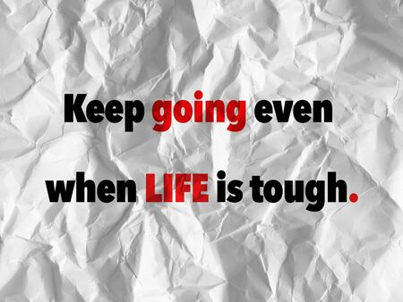 tough: Motivational Inspirational Quote - Keep going even when life is tough Stock Photo