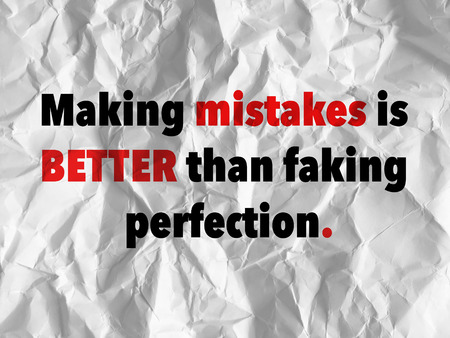 Motivational Inspirational Quote - Making mistakes is better than faking perfection Standard-Bild