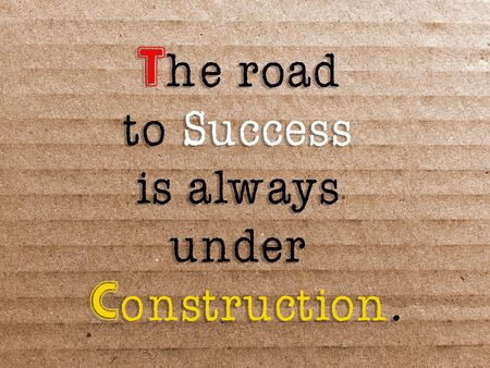 Inspirational quotes - The road to success is always under construction