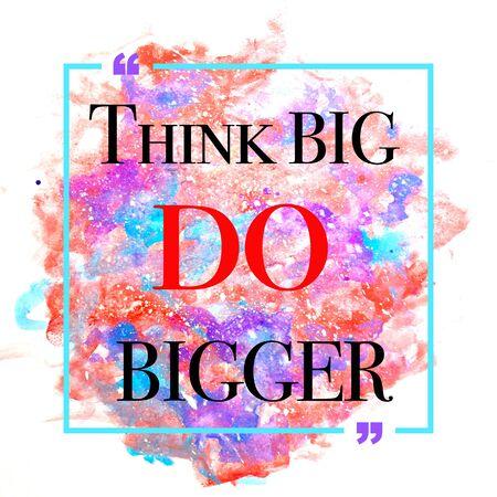 bigger: Inspirational quote - think big do bigger Stock Photo