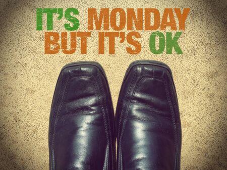 Black men shoes shoes with words it's Monday but it's OK