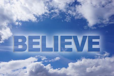 believe: Believe word on blue sky