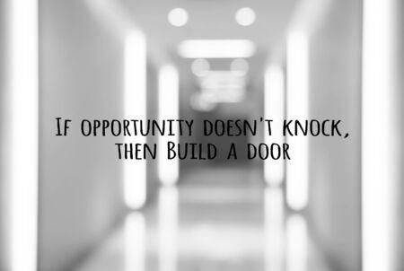 tocar la puerta: cita de motivaci�n, Si la oportunidad no llama a continuaci�n, construir una puerta