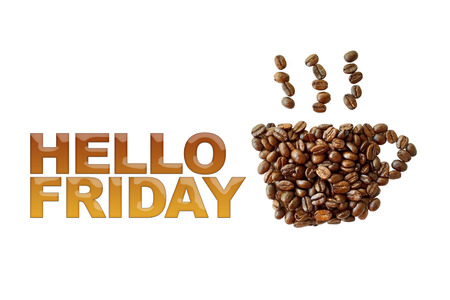 word Hello Friday with coffee beans, coffee cup shape on white background Stock Photo