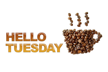 word Hello Tuesday with coffee beans, coffee cup shape on white background