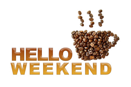 word Hello Weekend with coffee beans, coffee cup shape on white background