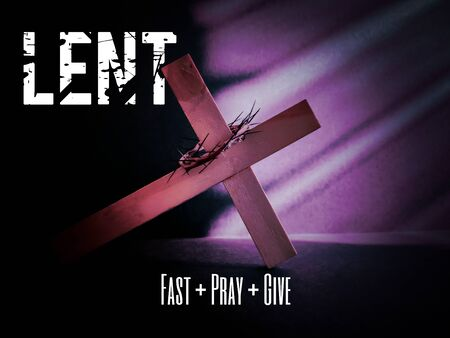 Lent Season,Holy Week and Good Friday concepts - text 'lent fast pray give' with cross shaped in purple vintage background