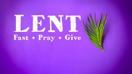 Lent Season,Holy Week and Good Friday concepts - word lent fast pray give in purple background