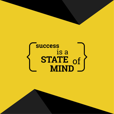 Inspirational quote. Success is a state of mind. wise saying in brackets